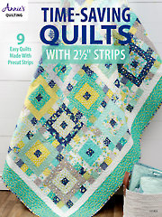 "Time-Saving Quilts with 2 1/2"" Strips"